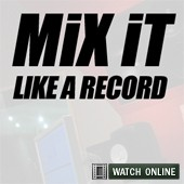 Mix It Like A Record ®